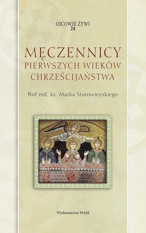 Męczennicy pierwszych wieków chrześcijaństwa - okładka książki