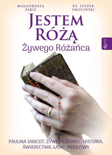 Jestem Różą Żywego Różańca - okładka książki