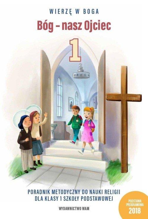 Bóg - nasz Ojciec. Poradnik metodyczny - okładka książki