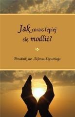Jak coraz lepiej się modlić - okładka książki