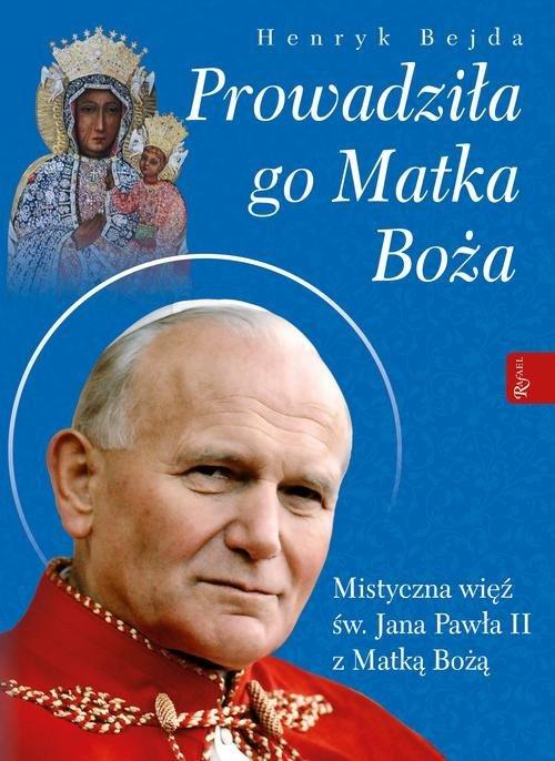 Prowadziła Go Matka Boża - okładka książki
