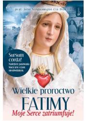 Wielkie proroctwo Fatimy Moje Serce - okładka książki