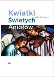 Kwiatki Świętych Aniołów - okładka książki
