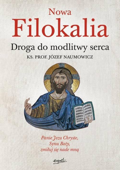Nowa Filokalia. Droga do modlitwy - okładka książki