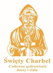 Święty Charbel. Cudowne uzdrowienie - okładka książki