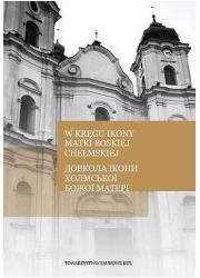W kręgu ikony Matki Boskiej Chełmskiej - okładka książki