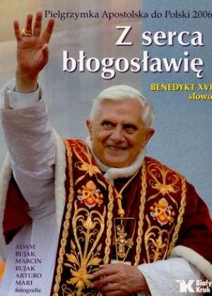 Z serca błogosławię. Benedykt XVI. - okładka książki
