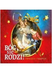 Bóg się rodzi! Zwyczaje i tradycje - okładka książki