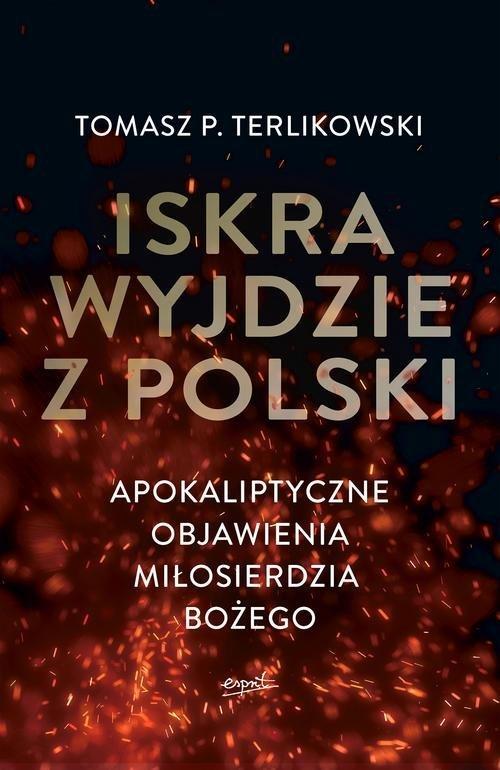 Iskra wyjdzie z Polski. Apokaliptyczne - okładka książki