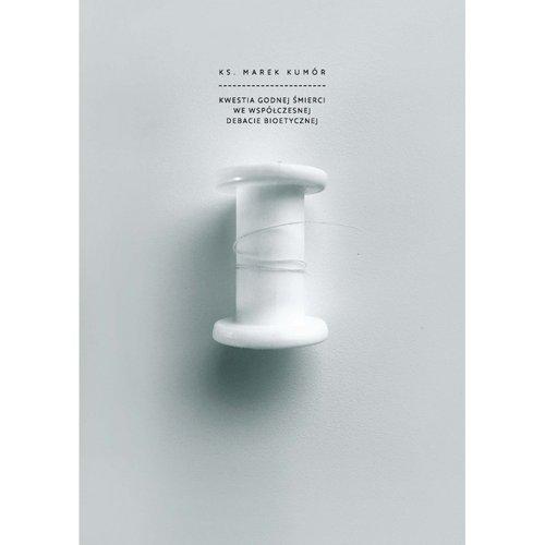 Kwestia godnej śmierci we współczesnej - okładka książki