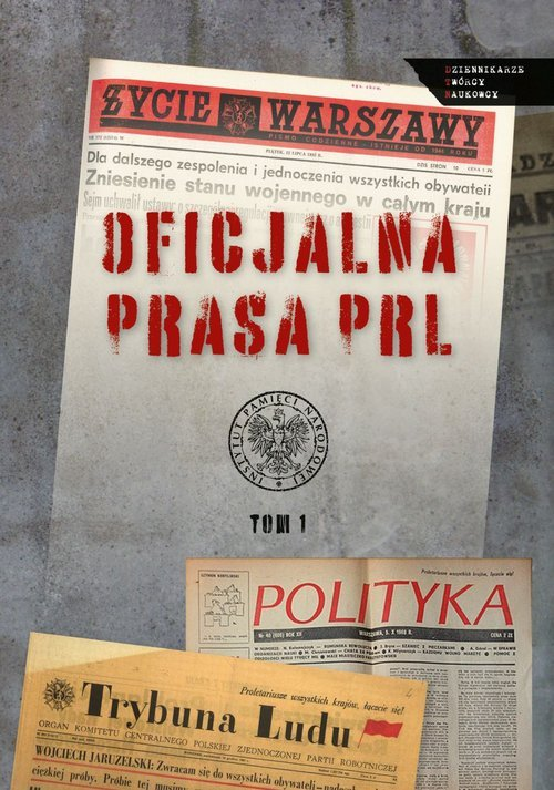 Oficjalna prasa w PRL. Tom 1. Seria: - okładka książki