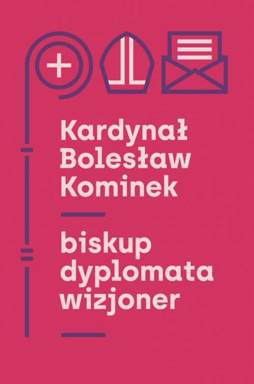 Kardynał Bolesław Kominek – biskup, - okładka książki