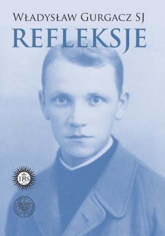 Władysław Gurgacz SJ. Refleksje - okładka książki