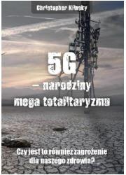 5G narodziny mega totalitaryzmu. - okładka książki