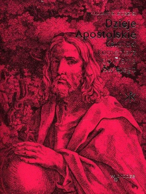 Dzieje Apostolskie. Katolicki Komentarz - okładka książki