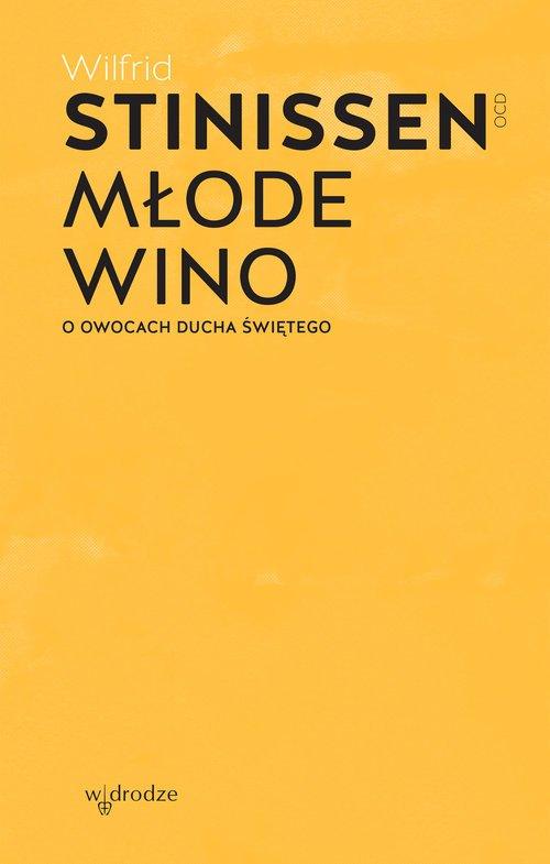 Młode wino. O owocach Ducha Świętego - okładka książki