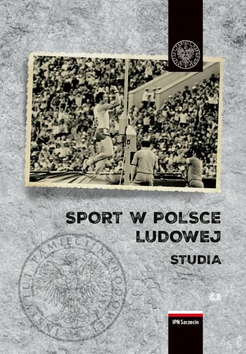 Sport w Polsce Ludowej. Studia - okładka książki