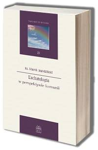 Eschatologia w perspektywie komunii. - okładka książki