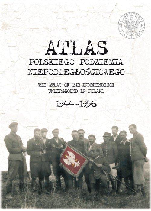 Atlas polskiego podziemia niepodległościowego - okładka książki