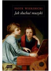Jak słuchać muzyki - okładka książki