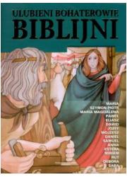 Ulubieni Bohaterowie Biblijni. - okładka książki