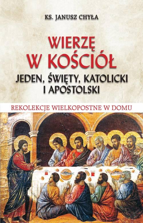 Wierzę w Kościół jeden, święty, - okładka książki