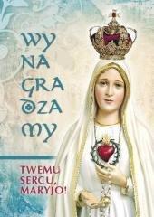 Wynagradzamy Twemu Sercu, Maryjo! - okładka książki