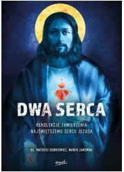 Dwa Serca. Rekolekcje zawierzenia - okładka książki