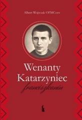 Wenanty Katarzyniec. Franciszkanin - okładka książki