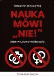 Nauka mówi nie! Oszustwo homo-małżeństwa - okładka książki
