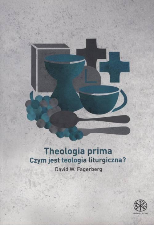 Theologia prima. Czym jest teologia - okładka książki
