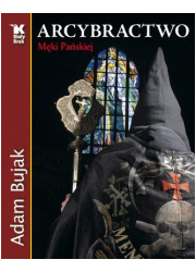Arcybractwo Męki Pańskiej - okładka książki