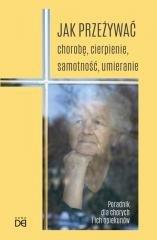 Jak przeżywać chorobę, cierpienie, - okładka książki