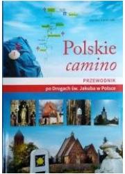 Polskie camino. Przewodnik po Drogach - okładka książki