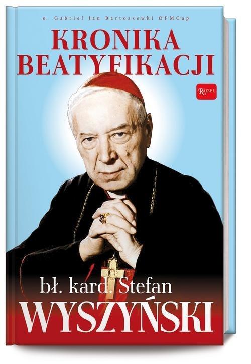 Kronika Beatyfikacji Prymasa Wyszyńskiego - okładka książki