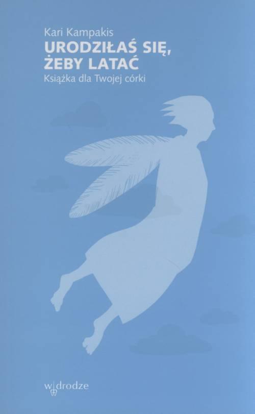 Urodziłaś się, żeby latać. Książka - okładka książki