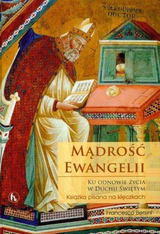 Mądrość Ewangelii. Ku odnowie życia - okładka książki