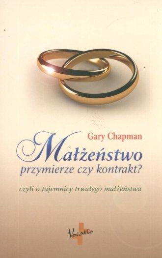 Małżeństwo, przymierze czy kontrakt? - okładka książki