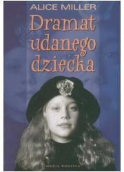 Dramat udanego dziecka - okładka książki