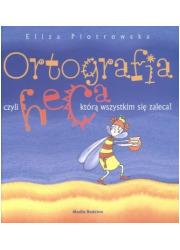 Ortografia, czyli heca, którą wszystkim - okładka książki