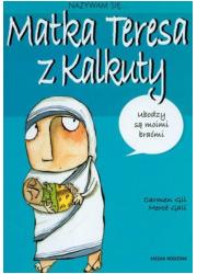 Nazywam się... Matka Teresa z Kalkuty - okładka książki