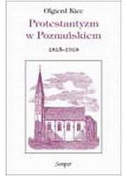Protestantyzm w Poznańskiem 1815-1918 - okładka książki