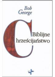 Biblijne chrześcijaństwo - okładka książki