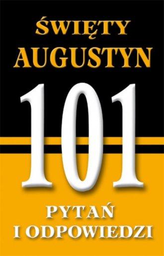 Święty Augustyn. 101 pytań i odpowiedzi - okładka książki