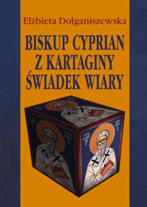 Biskup Cyprian z Kartaginy. Świadek - okładka książki