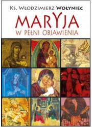 Maryja w pełni objawienia - okładka książki