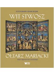 Wit Stwosz. Ołtarz Mariacki (wersja - okładka książki