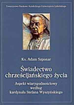 Świadectwo chrześcijańskiego życia - okładka książki