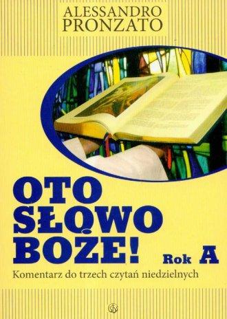 Oto słowo Boże. Rok A - okładka książki