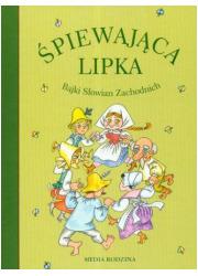 Śpiewająca lipka. Bajki Słowian - okładka książki